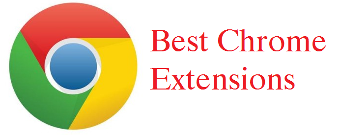 9 Must have Chrome Extensions You should Try Today
