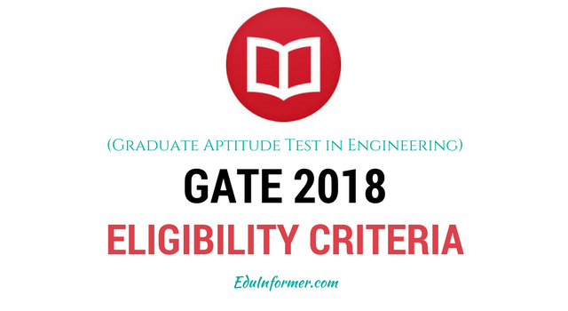 GATE 2019 Examination Eligibility Criteria (All Courses)