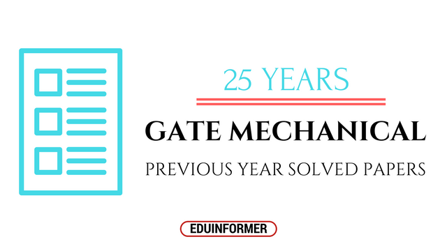 [Solved] GATE Mechanical Previous Years Question Papers (1991-2018)
