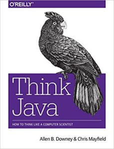 Think Java: How to Think Like A Computer Scientist by Allen B Downey 1