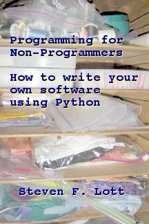 Building Skills in Programming: How To Write Your Own Software Using Python