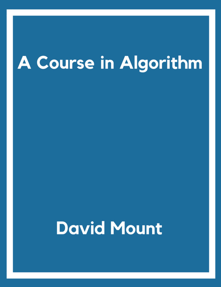 The Notes for the Course of Algorithms by David Mount