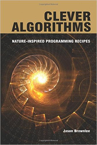 Clever Algorithms – Nature-Inspired Programming Recipes