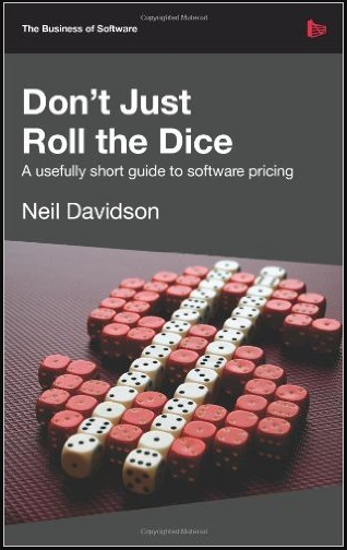 Don't Just Roll the Dice – A Usefully Short Guide to Software Pricing
