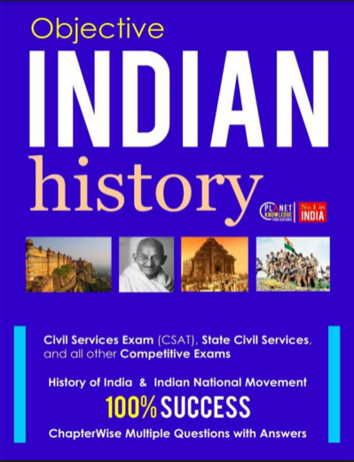 Objective Indian History: 1000+ Questions (For All Competitive Exams)