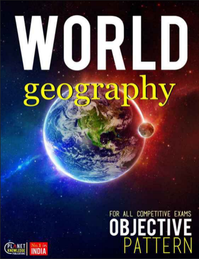 World Geography Objective: For All Competitive Exams (1650+ Questions)