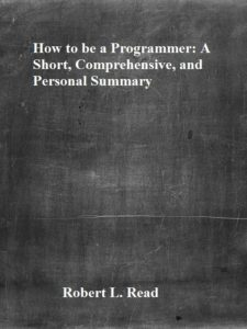 How to be a Programmer A Short Comprehensive and Personal Summary