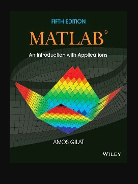 MATLAB: An Introduction with Applications by Amos Gilat