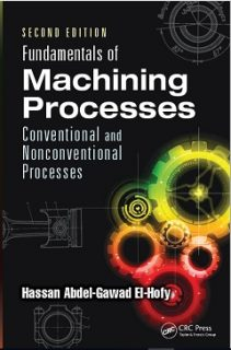 Fundamentals of Machining Processes: Conventional and Non conventional Process