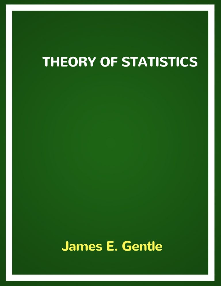 Theory of Statistics By James E. Gentle