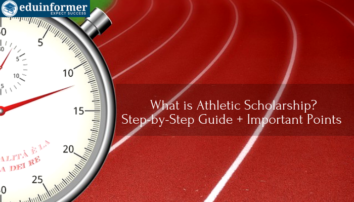 How to Get Athletic Scholarships? Step by Step Guide in Detail