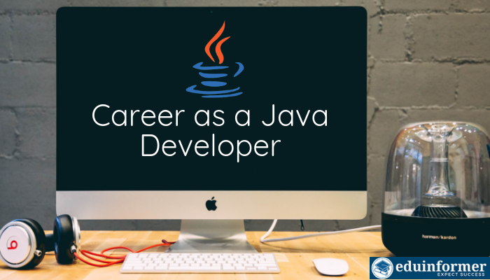 Career as a Java Developer: Scope, Salary and How to Get Started