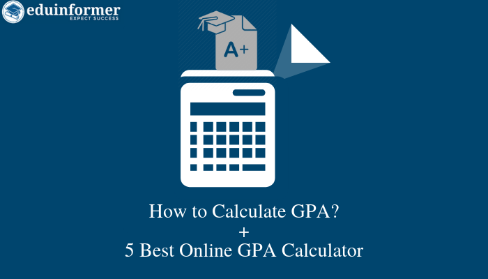 How to Calculate Correct GPA? 5 Best Free Online GPA Calculators