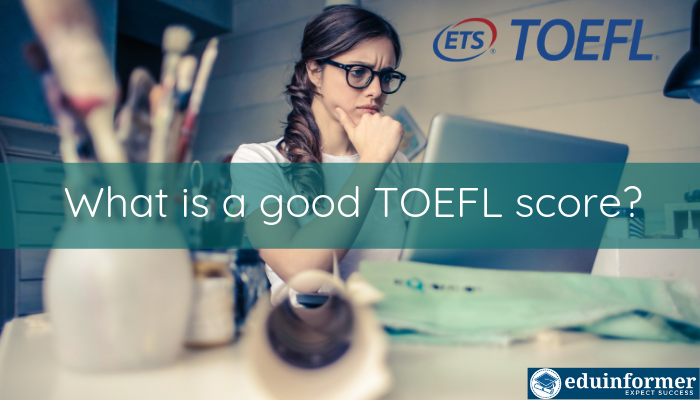 What is a good TOEFL score? Answered by Experts