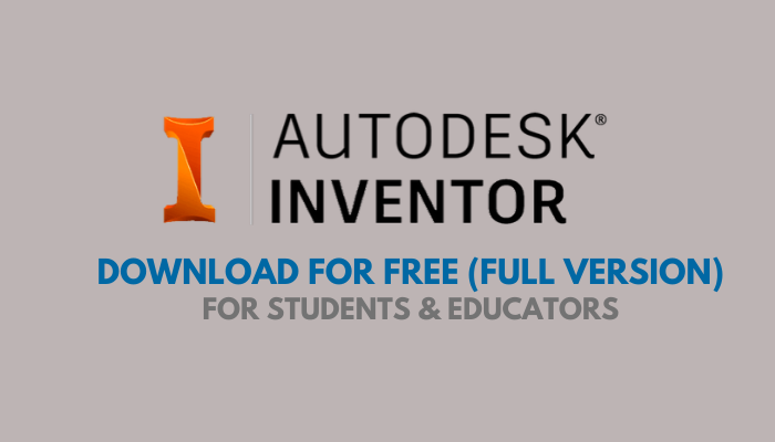 AutoDesk Inventor Free Download (For Students & Educators)