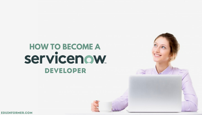 How to become a ServiceNow Developer?