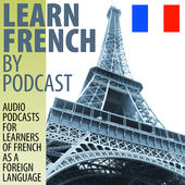 9 Best Podcasts to Learn French: The Fast  & Better Way 3