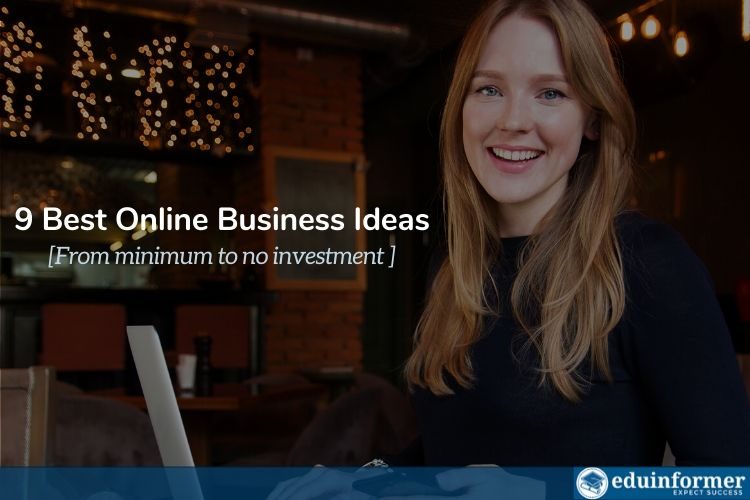 9 Best Online Business idea: Good career with minimum investment