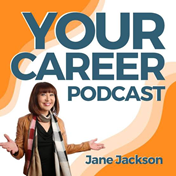 Career Podcast - Your career podcast with Jane Jackson