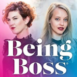 Career Podcast  -  Being Boss