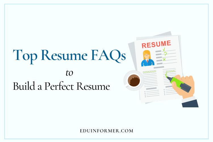 Top Resume FAQs – Build A Perfect Resume