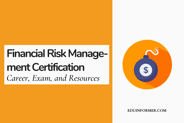 Financial Risk Management Certification- Career, Exam, and Resources