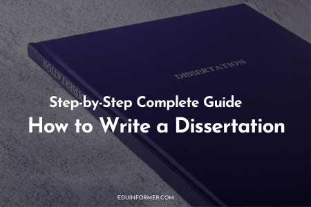 How to Write a Dissertation Step by Step Complete Guide