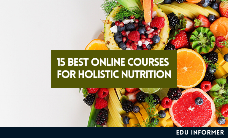 15 Best Holistic Nutrition Online Courses [Updated 2021]