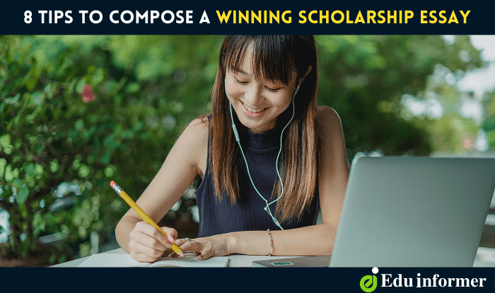 8 Top Tips to Compose a Winning Scholarship Essay in 2021